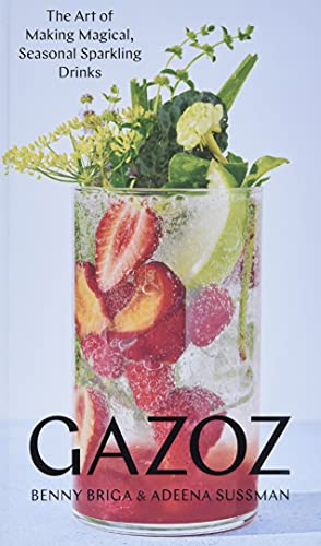 Gazoz: The Art of Making Magical, Seasonal Sparkling Drinks