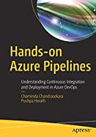 Hands-on Azure Pipelines: Understanding Continuous Integration and Deployment in Azure DevOps Front Cover