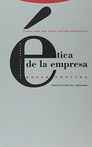 Ética De La Empresa. Claves Para Una Nueva Cultura Empresarial (Estructuras y Procesos. Filosofía)