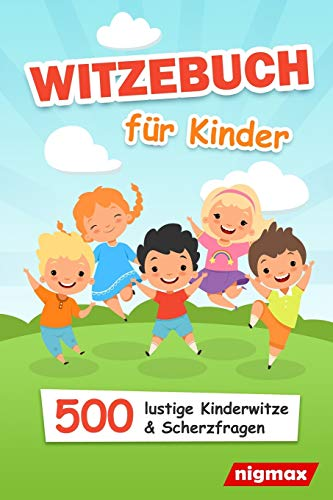 Witzebuch für Kinder: 500 lustige Witze und Scherzfragen für Jungen und Mädchen | nigmax Kinderbuch