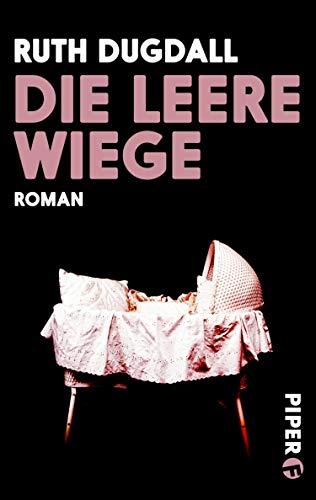 Die leere Wiege: Roman (Piper Taschenbuch 27282)