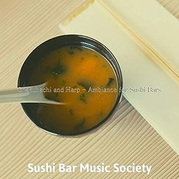 Shakuhachi and Harp - Ambiance for Sushi Bars