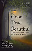 The Good, the True, the Beautiful