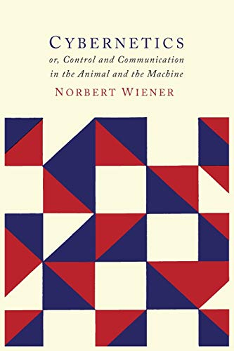 Compare Textbook Prices for Cybernetics: Second Edition: Or the Control and Communication in the Animal and the Machine 2nd ed. Edition ISBN 9781614275022 by Wiener, Norbert