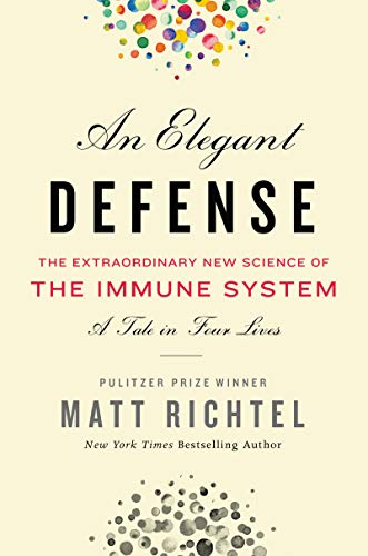 Image of Elegant Defense, An: The Extraordinary New Science of the Immune System: A Tale in Four Lives