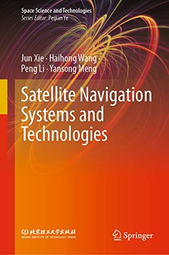 Satellite Navigation Systems and Technologies (Space Science and Technologies) (English Edition)