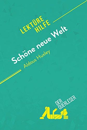 Schöne neue Welt von Aldous Huxley (Lektürehilfe): Detaillierte Zusammenfassung, Personenanalyse und Interpretation...