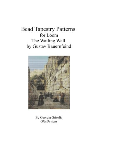 Bead Tapestry Pattern for Loom The Wailing Wall by Gustav Bauernfeind