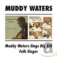 MUDDY WATERS SINGS BIG BILL / FOLK SINGER (13 COPIES)