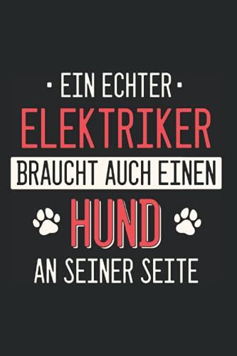 Elektriker Hund Notizbuch: 120 Seiten Gepunktet - Elektriker Elektroniker Handwerker Beruf Spruch