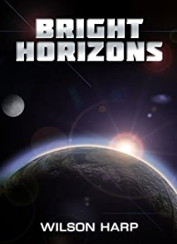 [Wilson Harp]のBright Horizons (English Edition)