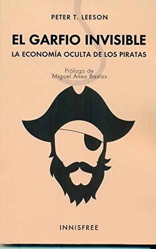 El garfio invisible : la economía oculta de los piratas