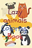 Lazy Animals Coloring Book: 2021 best time pass coloring for adult and kids have super fun child happiness