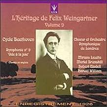 L'Heritage de Felix Weingartner: Cycle Ludwig Van Beethoven, Vol. 9: Symphony No. 9