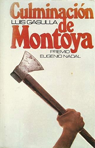 Culminación de Montoya. Novela. [Tapa blanda] by GASULLA, Luis.-