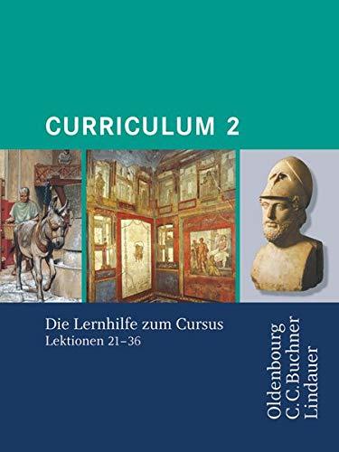 Curriculum - Lernhilfen zum Cursus: Curriculum 2 - Lernhilfe (Lektionen 21-36)