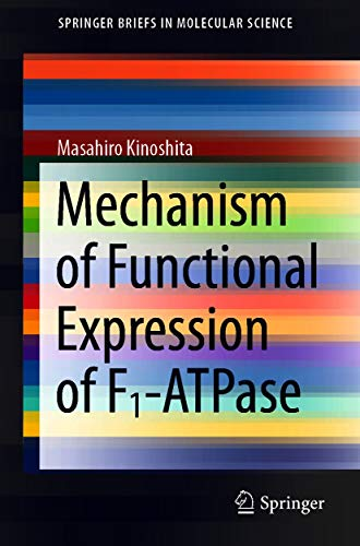 Mechanism of Functional Expression of F1-ATPase (SpringerBriefs in Molecular Science) (English Edition)