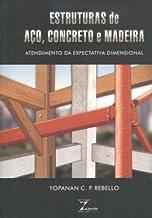 Estruturas de Aço, Concreto e Madeira