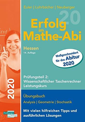 Erfolg im Mathe-Abi 2020 Hessen Leistungskurs Prüfungsteil 2: Wissenschaftlicher Taschenrechner