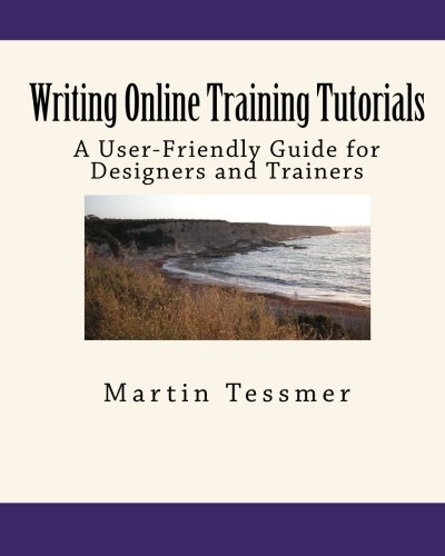 Writing Online Training Tutorials: A User-Friendly Guide for Designers and Trainers