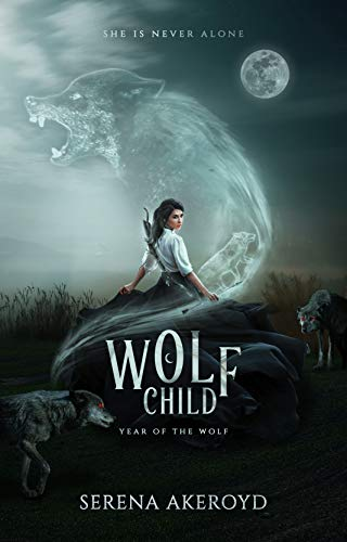 WOLF CHILD: A PNR Shifter RH Romance (The Year of the Wolf Book 1) by [Serena Akeroyd]