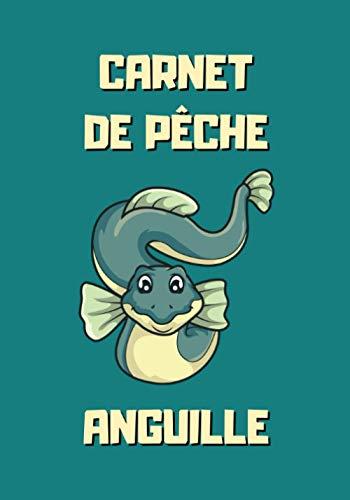 Carnet de pêche anguille: Carnet de pêche à remplir...
