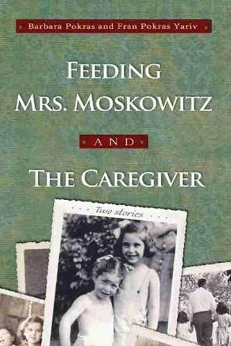 Image of Feeding Mrs. Moskowitz and The Caregiver (Library of Modern Jewish Literature)