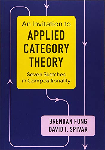 Compare Textbook Prices for An Invitation to Applied Category Theory: Seven Sketches in Compositionality 1 Edition ISBN 9781108711821 by Fong, Brendan