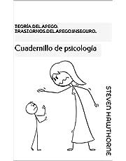 Teoría del Apego. Trastornos del apego inseguro.: Cuadernillo de psicología (Spanish Edition)