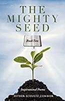 The Mighty Seed Book Two: Inspirational Poems