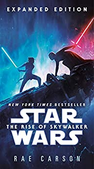 The Rise of Skywalker: Expanded Edition (Star Wars) by [Rae Carson]