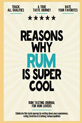 Reasons why Rum is Super Cool: Rum Tasting Journal for Rum L