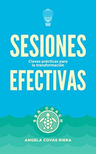 Sesiones Efectivas: Claves prácticas para la transformación