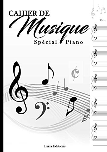 Cahier de musique Spécial PIANO: 100 Partitions Vierges avec Lignes d'annotation   5 Doubles Portées clef de Sol - Fa par page   Grand Format   Couverture brillante   Sommaire