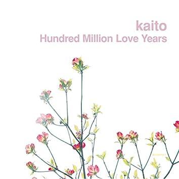 Hundred Million Love Years