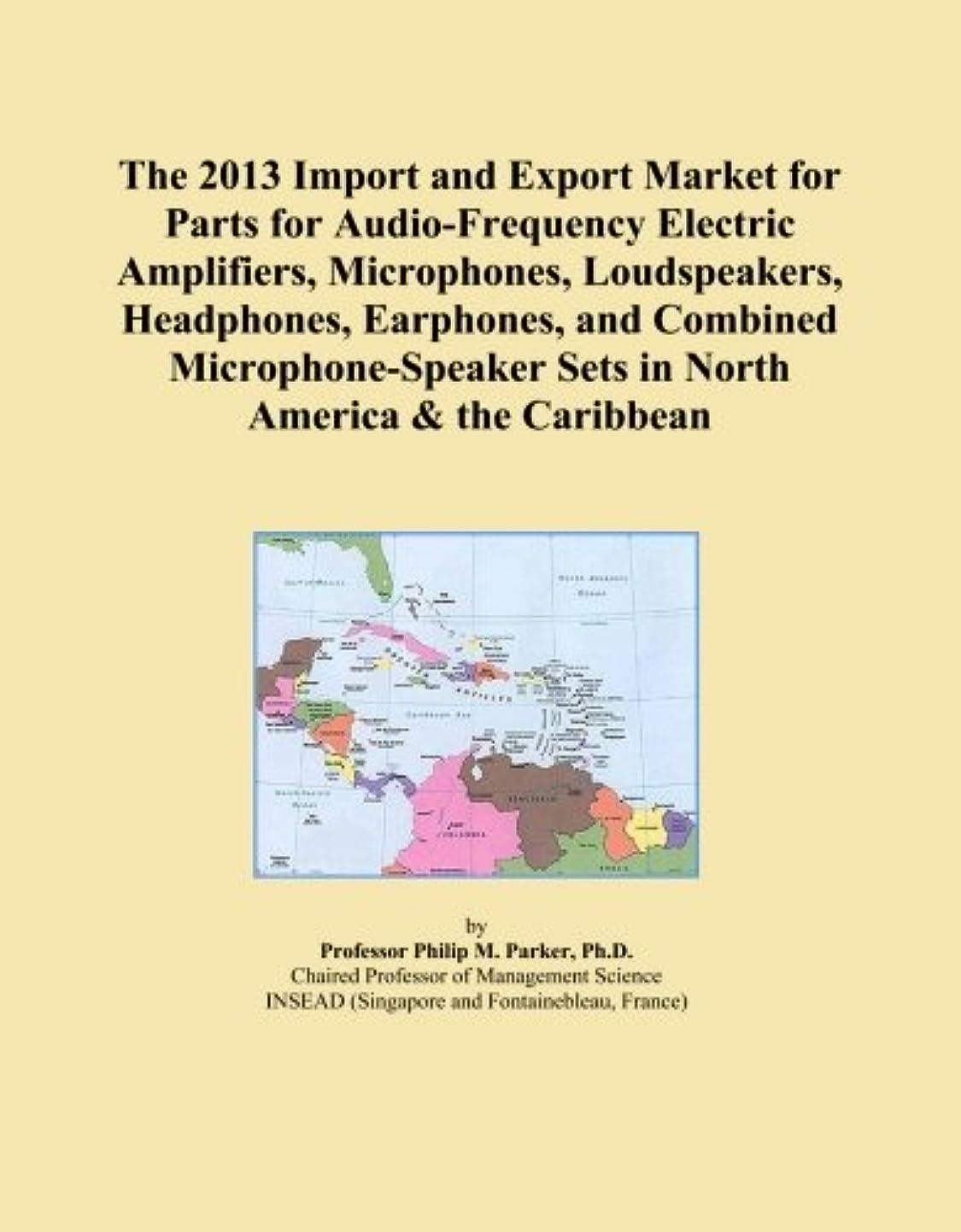 適用済み適用済み生産的The 2013 Import and Export Market for Parts for Audio-Frequency Electric Amplifiers, Microphones, Loudspeakers, Headphones, Earphones, and Combined Microphone-Speaker Sets in North America & the Caribbean