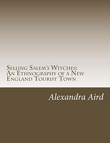 Selling Salem's Witches: An Ethnography of a New England Tourist Town (English Edition)