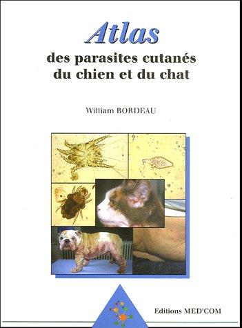 Atlas des parasites cutanés du chien et du chat