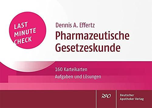 Last Minute Check - Pharmazeutische Gesetzeskunde: 160 Karteikarten mit Aufgaben und Lösungen
