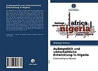 Aussenpolitik und wirtschaftliche Entwicklung in Nigeria: Zivilverwaltung von Obasanjo