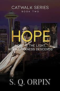 Hope: Hope is the Light when Darkness Descends (Catwalk Book 2) by [S. Q. Orpin]