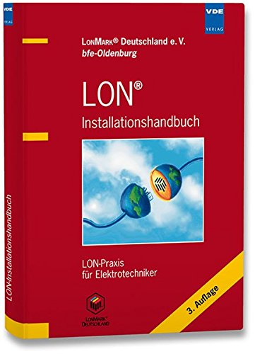 LON® Installationshandbuch: LON-Praxis für Elektrotechniker