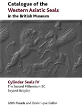 Catalogue of the Western Asiatic Seals in the British Museum: The Second Millennium BC. Beyond Babylon (Cylinder Seals)