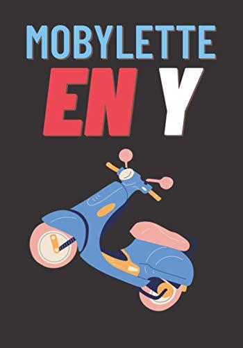 MOBYLETTE EN Y - CARNET DE NOTES DRÔLE POUR OFFRIR A SES AMIS: Design marrant de scooter / moto pour offrir à vos amis