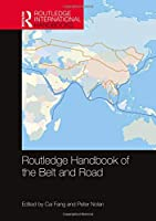 Routledge Handbook of the Belt and Road (Routledge International Handbooks)