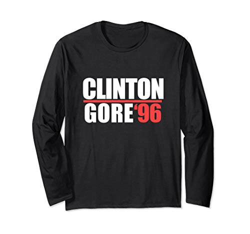 Clinton Gore 96 retro democrat political ad Long Sleeve T-Shirt