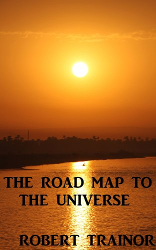 THE ROAD MAP TO THE UNIVERSE