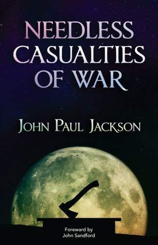 Needless Casualties of War by John Paul Jackson(1999-07-01)