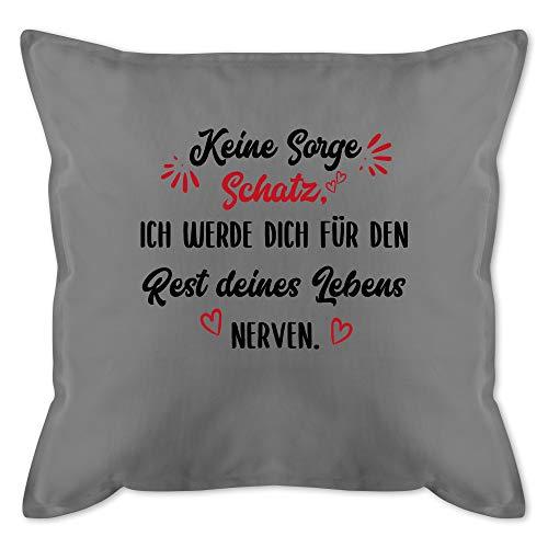 Shirtracer Valentinstag Kissen - Ich werde Dich für den Rest deines Lebens Nerven schwarz - Unisize - Grau - Kissen Nerven grau - GURLI Kissen mit Füllung - Kissen 50x50 cm und Dekokissen mit Füllung
