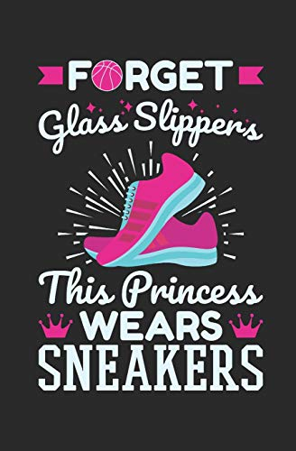 Forget Glass Slippers This Princess Wears Sneakers: Basketball Student Planner 2019-2020, Weekly Academic Planner (Aug 2019 - Dec 2020), Pocket size to fit in backpack